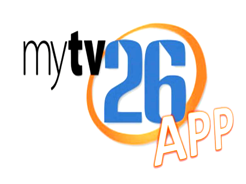 GET THE MYTV26 GOOGLE APP. FREE. CLICK HERE
